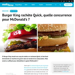 Burger King rachète Quick, quelle concurrence pour McDonald's
