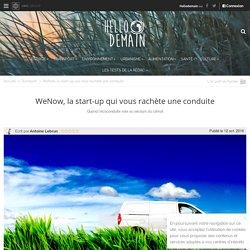 WeNow, la start-up qui vous rachète une conduite - Hellodemain