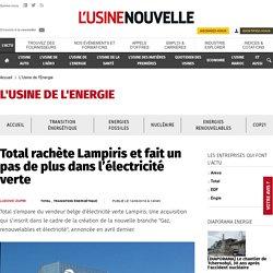 Total rachète Lampiris et fait un pas de plus dans l'électricité verte - L'Usine de l'Energie