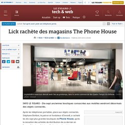 Lick rachète des magasins The Phone House