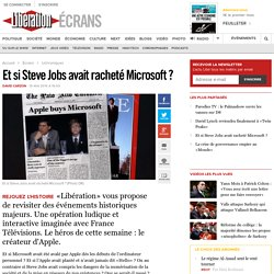 Et si Steve Jobs avait racheté Microsoft?