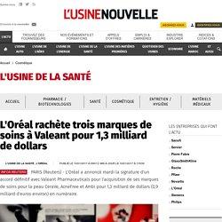 L'Oréal rachète trois marques de soins à Valeant pour 1,3 milliard de dollars - Cosmétique