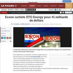 Sociétés : Exxon rachète XTO Energy pour 41 milliards de dollars