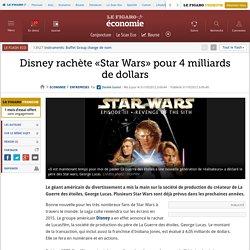 Sociétés : Disney rachète «Star Wars» pour 4 milliards de dollars