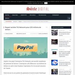 Paypal rachète TIO Network pour 233 millions de dollars .