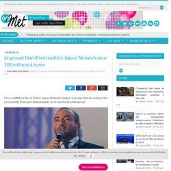 Le groupe Iliad (Free) rachète Jaguar Network pour 100 millions d'euros
