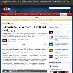 Stratégie de croissance - HP rachète Palm pour 1,2 milliard de dollars