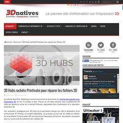 3D Hubs rachète Printivate pour réparer les fichiers 3D
