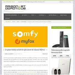Le géant Somfy rachète le spécialiste de l'alarme MyFox - 02/11/16