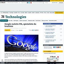 Google rachète ITA, spécialiste du tourisme