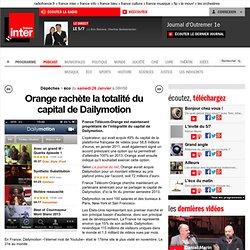 Orange rachète la totalité du capital de Dailymotion