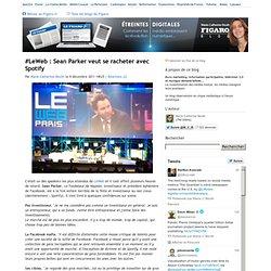 #LeWeb : Sean Parker veut se racheter avec Spotify
