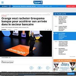 Orange veut racheter Groupama banque pour accélérer son arrivée dans le secteur bancaire
