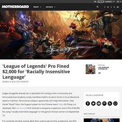 'League of Legends' Pro Fined $2,000 for 'Racially Insensitive Language'