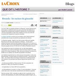 Rwanda : les racines du génocide