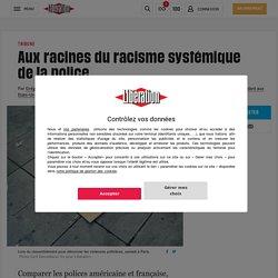 (4) Aux racines du racisme systémique de la police
