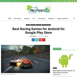 Best Racing Games for Android On Google Play Store