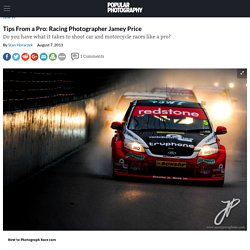 Tips From a Pro: Racing Photographer Jamey Price