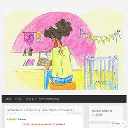 La racisation des patientes : les femmes «Africaines»