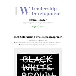 BLM: Anti-racism a whole school approach – Ethical_Leader