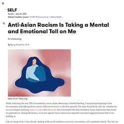 Anti-Asian Racism Is Taking a Mental and Emotional Toll on Me