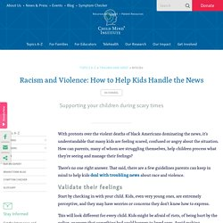 Racism and Violence: How to Help Kids Handle the News