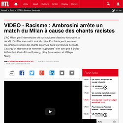 VIDEO - Racisme : Ambrosini arrête un match du Milan à cause des chants racistes