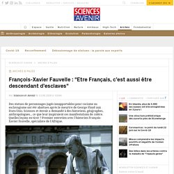 Racisme : F.X. Fauvelle réagit au déboulonnage des statues
