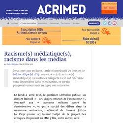 Racisme(s) médiatique(s), racisme dans les médias