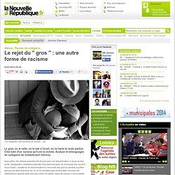 Le rejet du '' gros '' : une autre forme de racisme - 02/01/2012