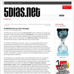 O SOS Racismo já não é teenager