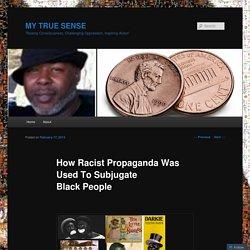How Racist Propaganda Was Used To Subjugate Black People