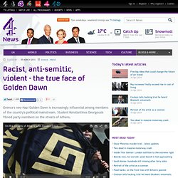 Racist, anti-semitic, violent - the true face of Golden Dawn