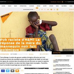 Pub raciste d'H&M? La réponse de la mère du mannequin noir fait polémique