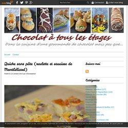 Quiche sans pâte (raclette et saucisse de Montbéliard) -