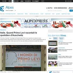 Italie. Quand Primo Levi racontait le quotidien d'Auschwitz - France 3 Alpes