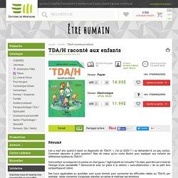 Livre, roman - TDA/H raconté aux enfants - Éditions de Mortagne