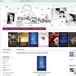 Raconte moi une histoire: Cendrillon, le roman inspiré du film