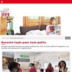 Raconte-tapis pour tout-petits / Actualités - Ville de Lille
