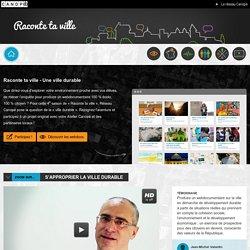 Raconte ta ville-réseau Canopé-Accueil