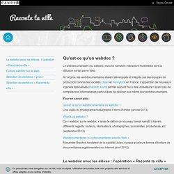 Raconte ta ville-réseau Canopé-Qu'est-ce qu'un webdoc ?