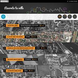 Raconte ta ville-réseau Canopé-Les webdocs des classes