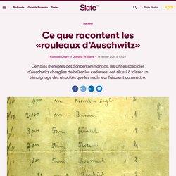 Ce que racontent les «rouleaux d'Auschwitz»
