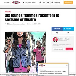 (20+) Six jeunes femmes racontent le sexisme ordinaire