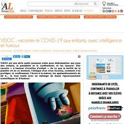 VIDOC : raconter le COVID-19 aux enfants, avec intelligence et humour
