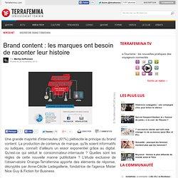Brand content: les marques ont besoin de raconter leur histoire (et vidéo)