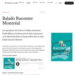 Balado Raconter Montréal - Pointe-à-Callière