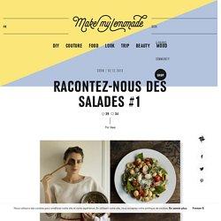 RACONTEZ-NOUS DES SALADES #1