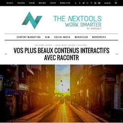 Racontr – The Nextools : Blog Outils Webmarketing