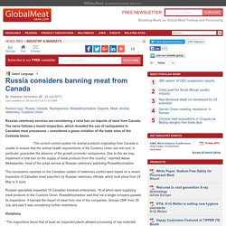 GLOBAL MEAT NEWS 24/07/13 Russia considers banning meat from Canada.